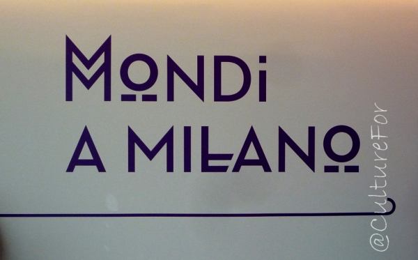 Mondi a Milano @Mudec _ www.culturefor.com